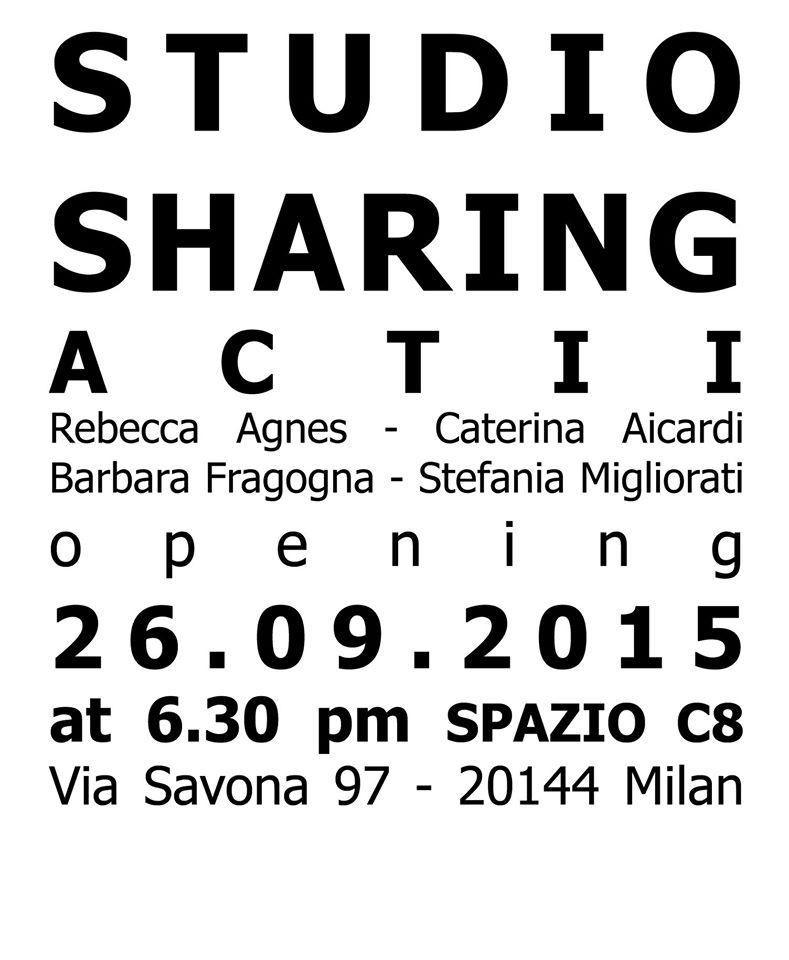 2015 – STUDIO SHARING ACT II, curetor Stefania Migliorati, Rebecca Agnes, Spazio C8, Milano, I